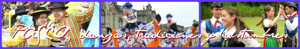 Pasco Danzas, Tradiciones y Costumbres