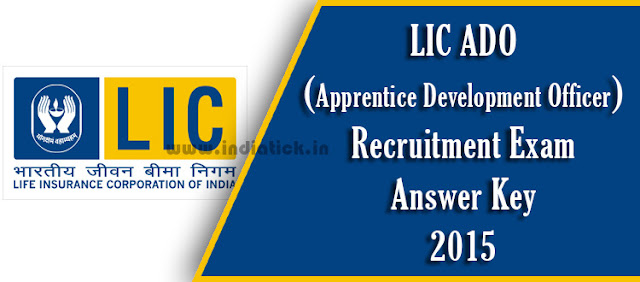 LIC ADO Answer Key 2015 Life Insurance Corporation of India Apprentice Development Officer Question Paper with Solved Answer sheet / ADO Solution 2015 PDF File Download Link Official Site www.licindia.in