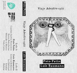 Viaje Adentro Split - Pato Patin - Luis Baumann