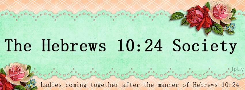 The Hebrews 10:24 Society