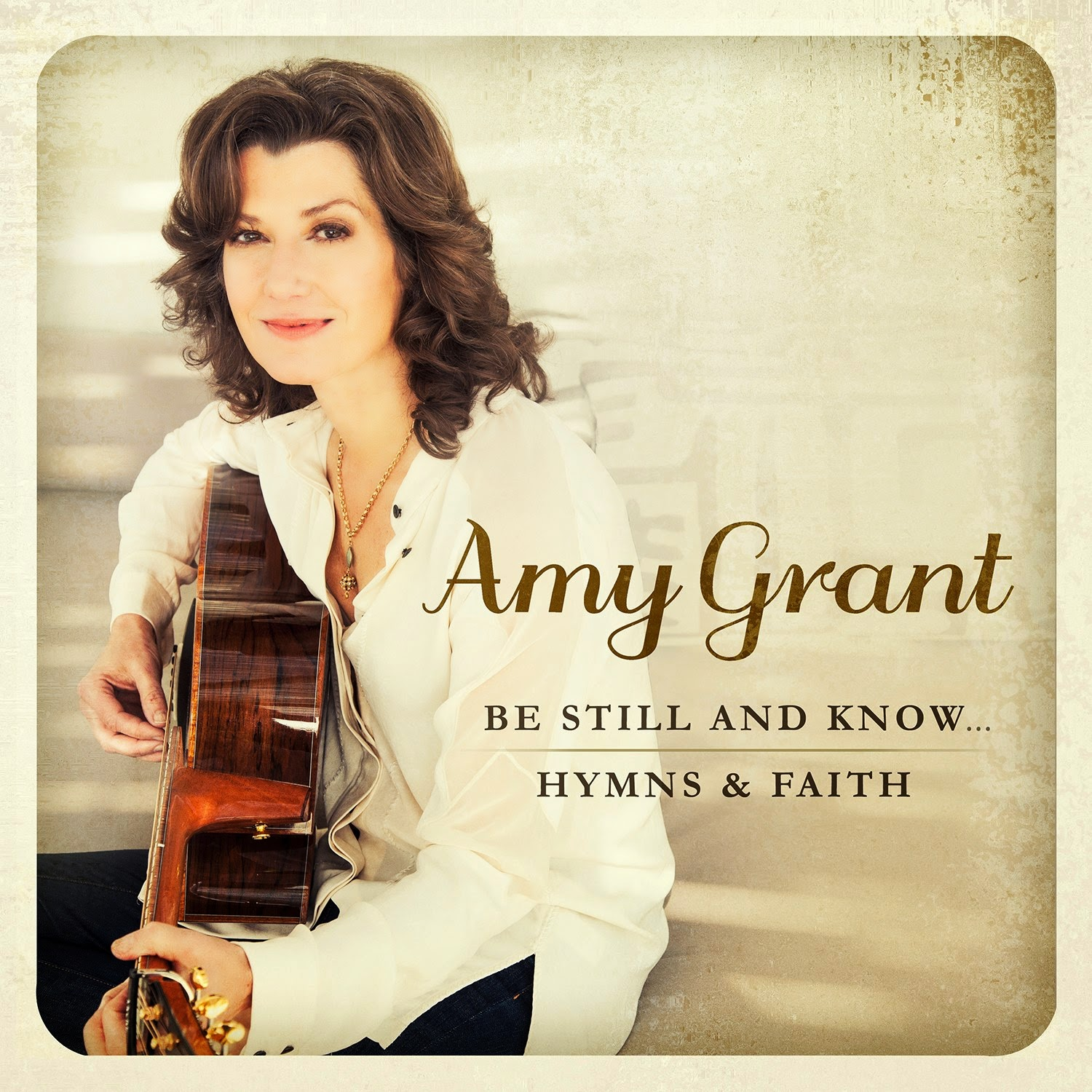 Amy Grant - Be Still and Know... Hymns & Faith 2015 English Christian Album Download