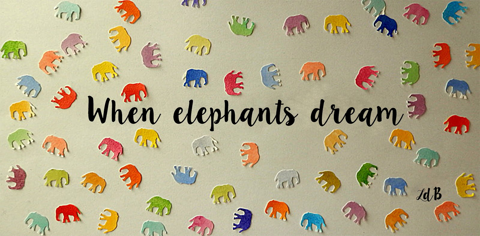 WHEN ELEPHANTS DREAM