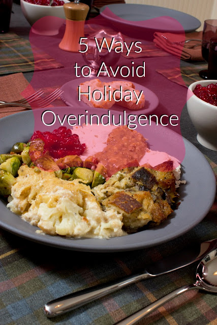5 Ways to Avoid Holiday Overindulgence