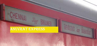 ANUVRAT EXPRESS - CHENNAI CENTRAL - BIKANER