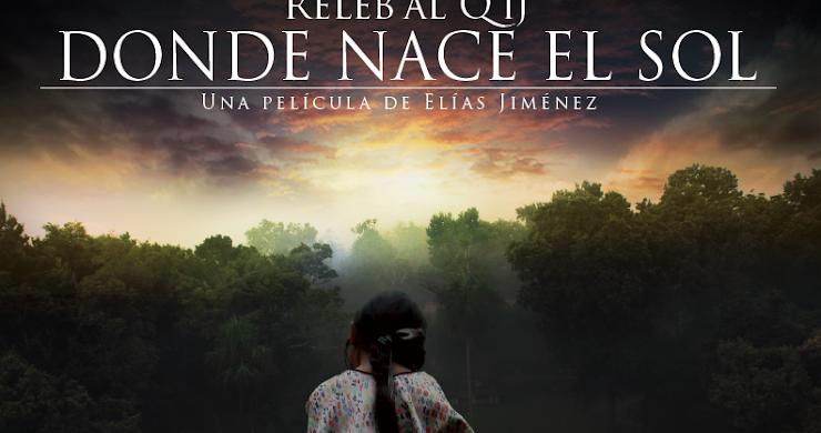 """Trailer / """"Donde nace el sol"""" película guatemalteca"""