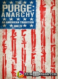 Cuộc Thanh Trừng 2: Hỗn Loạn - The Purge: Anarchy