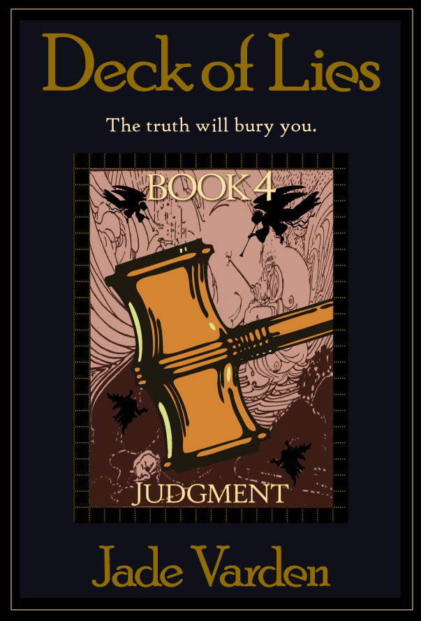 http://www.amazon.com/Judgment-Deck-Lies-Jade-Varden-ebook/dp/B00AE98Y3W/