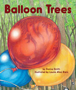 BALLOON TREES Author: Smith, Danna Illustrator: Klein, Laurie Allen (balloon trees ad cover)