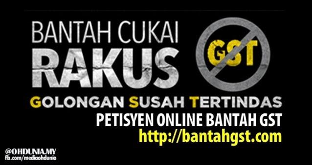 Petisyen online bantah GST diwujudkan untuk tolak pelaksanaan GST