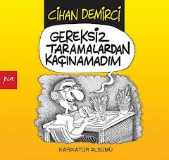 """CİHAN DEMİRCİ'DEN İLK KEZ BİR KARİKATÜR ALBÜMÜ: """"GEREKSİZ TARAMALARDAN KAÇINAMADIM"""" ÇIKTI!.."""