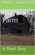 Pinewood Farm-A Short Story