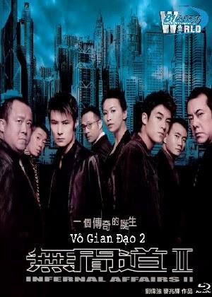 Xem phim vo gian dao 2 vietsub - infernal affairs 2 (2003) vietsub online