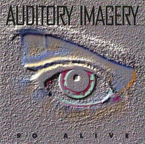 Auditory Imagery - So Alive (1995)