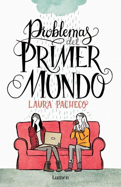 Problemas del primer mundo Laura Pacheco