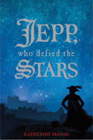 book cover of Jepp Who Defied the Stars by Katherine Marsh published by Hyperion