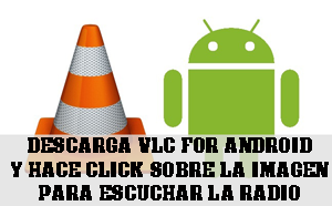 Escuchar Radio con reproductor VLC para Android