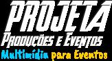 Projeta - Data Show, Telão, Som, Iluminação, Dj(Deejay), Grid e Palco