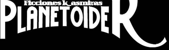 PLANETOIDE K:  Ficciones Kasmiras