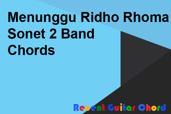 Menunggu Ridho Rhoma Sonet 2 Band Chords
