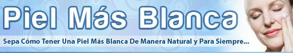 Piel Mas Blanca - En Verdad Funciona?