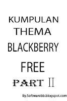 Kumpulan thema blackberry free part II
