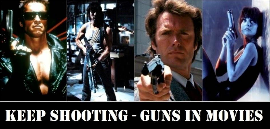 Keep Shooting - Guns in Movies