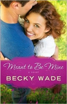 Meant to be Mine Becky Wade