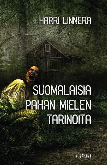 Suomalaisia pahan mielen tarinoita