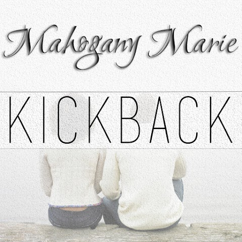 "MUSIC REVIEW: Mahogany Marie - ""Kickback"""