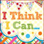 I Think I Can I Think I Can
