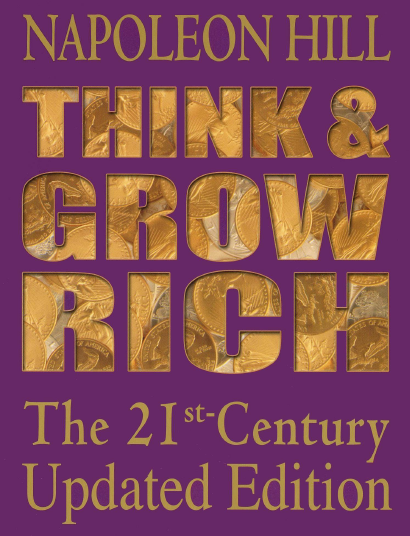"Book cover: ""Think and Grow Rich"" by Napoleon Hill, the 21st Century Updated Edition. Gold letters on purple background. The main title, ""Think and Grow Rich,"" is rendered in large opaque letters through which gold coins are visible."