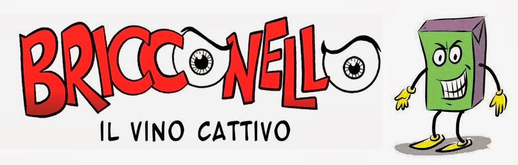 BRICCONELLO - IL VINO CATTIVO