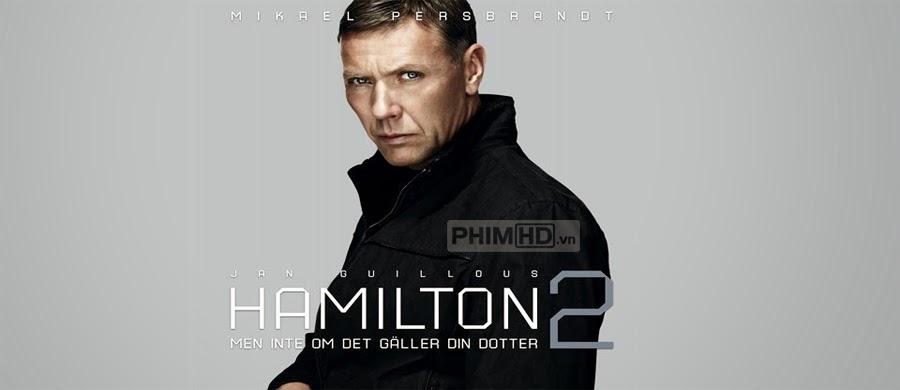 Phim Điệp Viên Hamilton Vì Con Gái VietSub HD | Hamilton 2: Unless It's About Your Daughter 2012