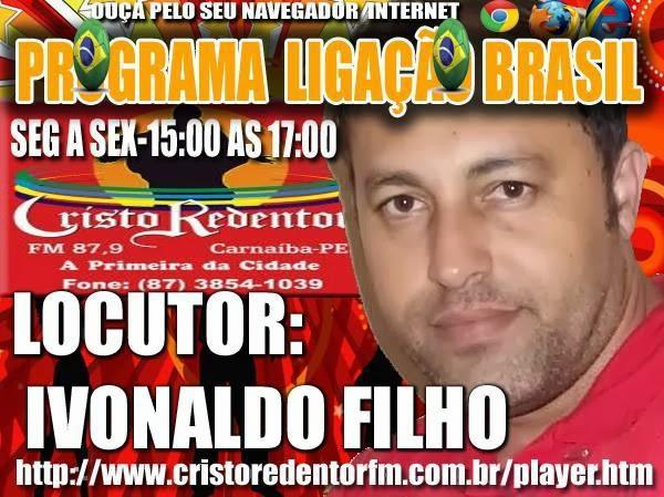 PROGRAMA LIGAÇÃO BRASIL COM IVONALDO FILHO