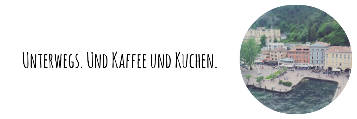 Unterwegs. Und Kaffee und Kuchen.