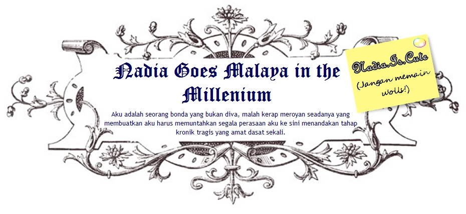 Nadia Goes Malaya in the Millenium