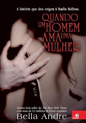 Quando um homem ama uma mulher (Bella Andre)