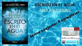 """SORTEO CONJUNTO """"ESCRITO EN EL AGUA"""" (PAULA HAWKINS)"""