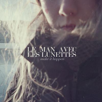 Le Man Avec Les Lunettes - Make It Happen