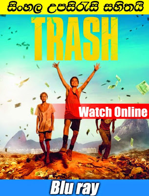 Trash 2014 Movie Watch Online With Sinhala Subtitle