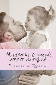 Mamma e papà sono single
