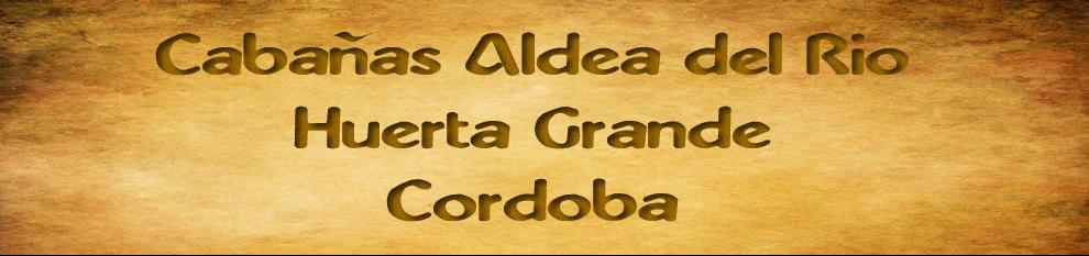 CABAÑAS ALDEA DEL RIO  HUERTA GRANDE CORDOBA
