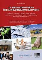 Le agevolazioni fiscali per le organizzazioni non profit: Aggiornato al Decreto-Legge n. 228 del 2012 (Legge di stabilità per il 2013) con appendice legislativa ... norme tributarie per gli enti non profit
