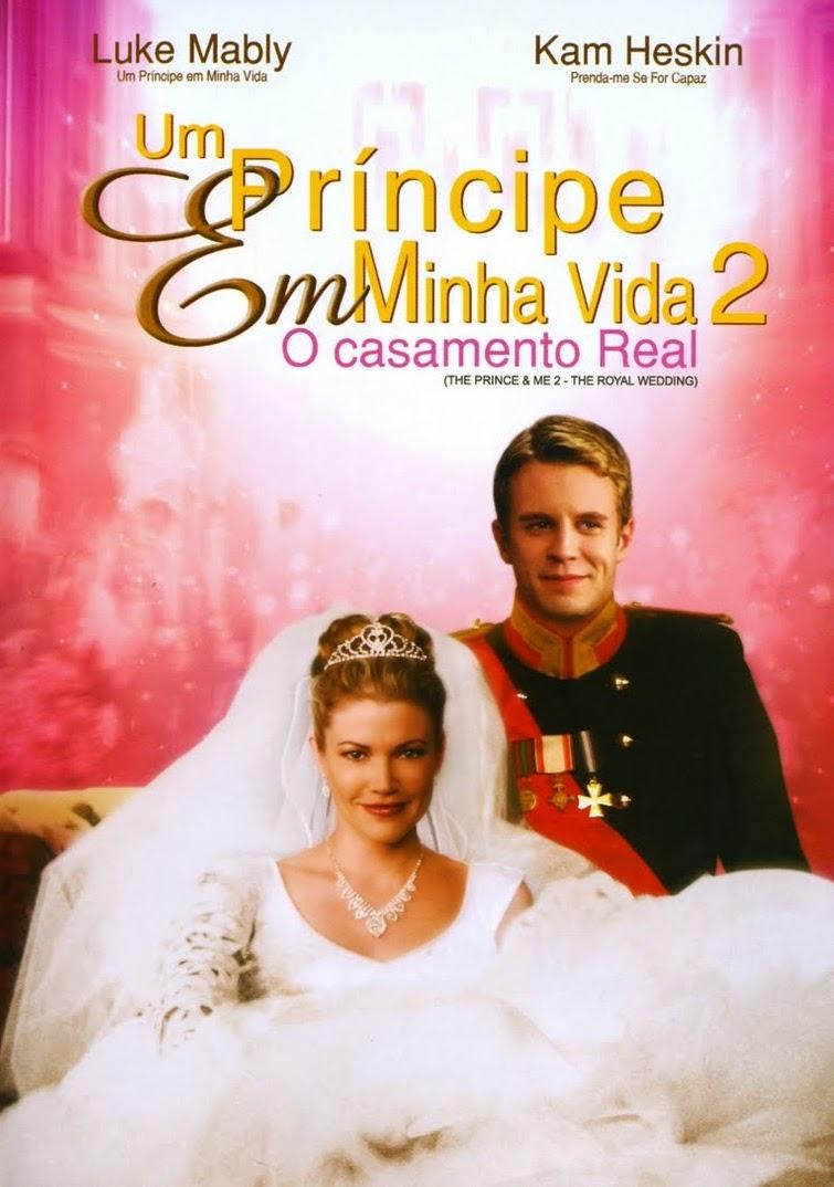 Um Príncipe em Minha Vida 2: O Casamento Real – Dublado (2006)