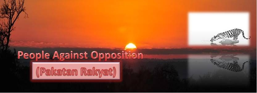 People Against Opposition - (Pakatan Rakyat)