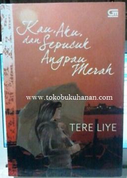 Buku Novel : Kau, Aku, dan Sepucuk Angpao Merah – Tere Liye