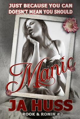 Cover reveal: Manic (Rook and Ronin #2) by J.A. Huss