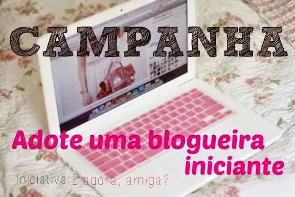 Campanha: Adote uma blogueira iniciante