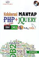 AJIBAYUSTORE  Judul Buku : Kolaborasi Mantap PHP + Jquery dengan IBM DB2 & MySQL Disertai DVD Pengarang : Riyanto Penerbit : Gava Media