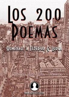 Los 200 poemas Homenaje a Federico García Lorca.